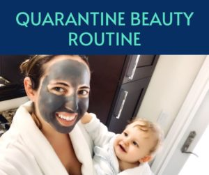 Quarantine Beauty Routine - Amy & Alli