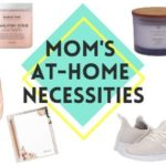 Mom's At-Home Necessities
