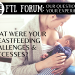 FTL Forum: Breastfeeding Challenges & Successes