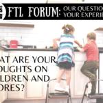 FTL Forum: Children & Chores
