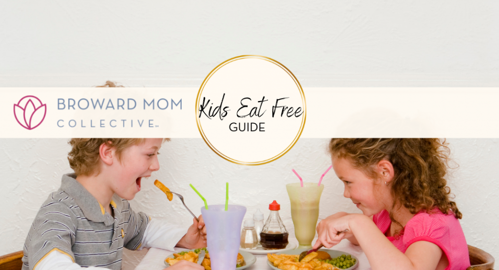 Broward Mom Collective Broward Kids Eat Free Guide South Florida